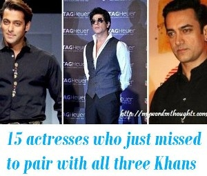 Bollywood actresses who just missed to pair with all three Khans
