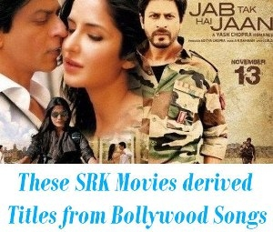 Shah Rukh Movies derived from movie titles