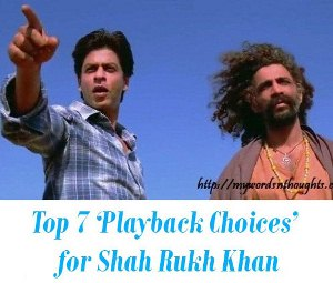 Playback voices for Shah Rukh Khan