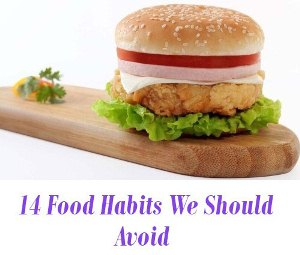 Food Habits We Should Avoid