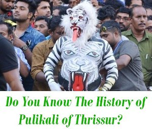 History of Pulikali of Thrissur