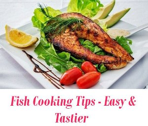 Fish Cooking Tips