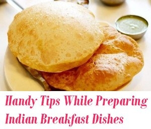 Indian Breakfast Dishes tips