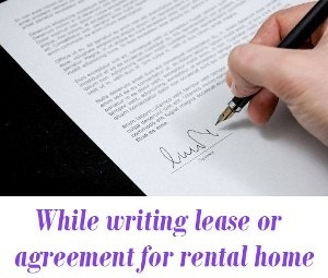 while writing lease or rental agreement for your rental home