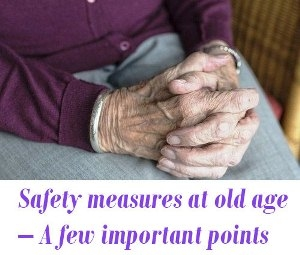 Safety measures at old age