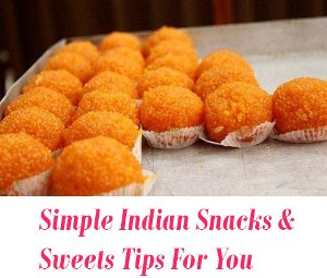 Simple Indian Snacks tips