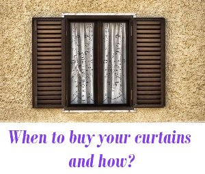 When to buy your curtains